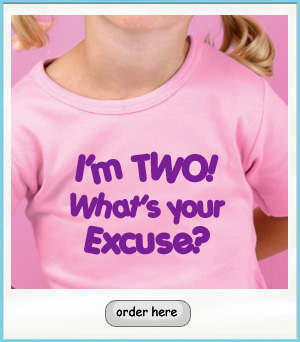 I'm Two - what's your Excuse?